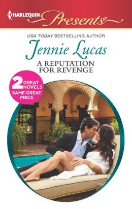 A Reputation For Revenge (Harlequin Presents Series #3124)