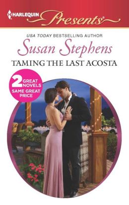 Taming the Last Acosta (Harlequin Presents Series #3126)