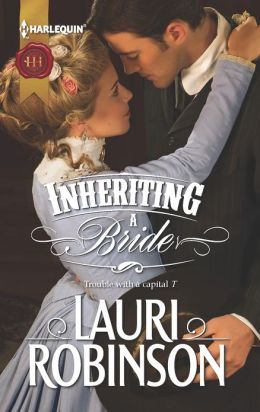 Inheriting a Bride (Harlequin Historical Series #1127)