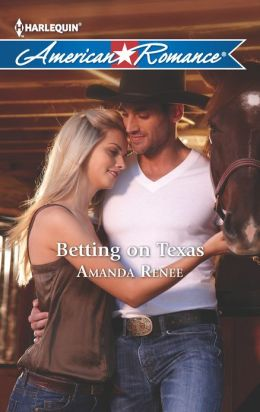 Betting on Texas (Harlequin American Romance Series #1442)
