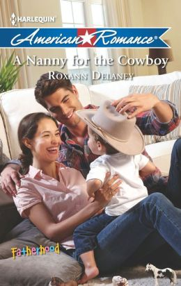 A Nanny for the Cowboy (Harlequin American Romance Series #1444)