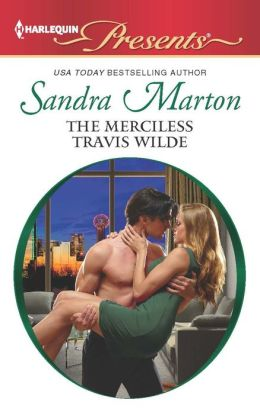 The Merciless Travis Wilde (Harlequin Presents Series #3131)