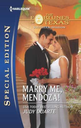 Marry Me, Mendoza! (Harlequin Special Edition Series #2253)