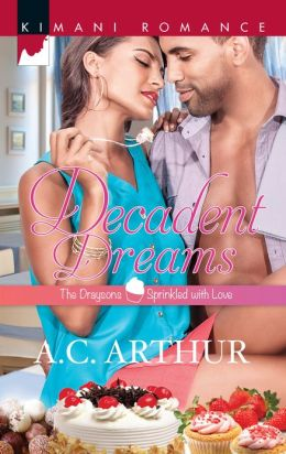 Decadent Dreams (Harlequin Kimani Romance Series #326)