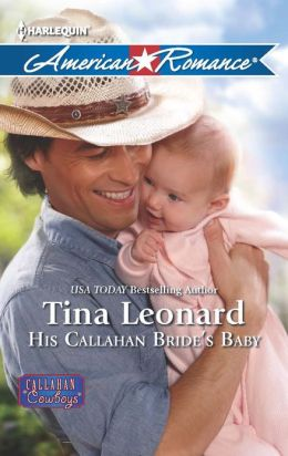 His Callahan Bride's Baby (Harlequin American Romance Series #1445)