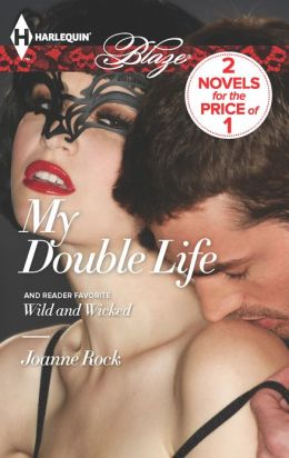 My Double Life / Wild and Wicked (Harlequin Blaze Series #749)