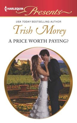 A Price Worth Paying? (Harlequin Presents Series #3143)