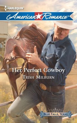 Her Perfect Cowboy (Harlequin American Romance Series #1450)