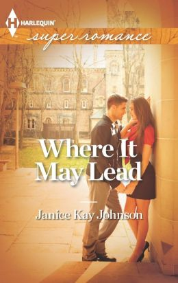 Where It May Lead (Harlequin Super Romance Series #1848)