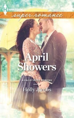 April Showers (Harlequin Super Romance Series #1852)