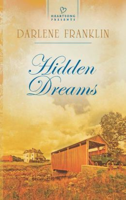 Hidden Dreams (Heartsong Presents Series #1045)