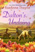 Book Cover Image. Title: Dalton's Undoing, Author: RaeAnne Thayne