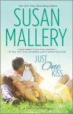 Book Cover Image. Title: Just One Kiss, Author: Susan Mallery