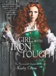 Book Cover Image. Title: The Girl with the Iron Touch (Steampunk Chronicles Series), Author: Kady Cross