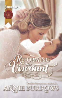 Reforming the Viscount (Harlequin Historical Series #1140)
