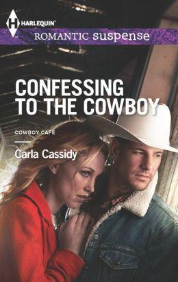 Confessing to the Cowboy (Harlequin Romantic Suspense Series #1755)