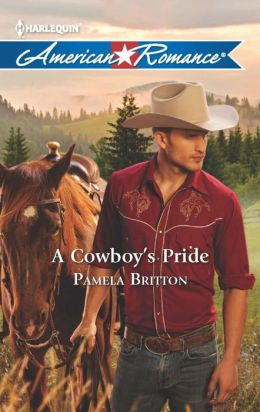 A Cowboy's Pride (Harlequin American Romance Series #1453)