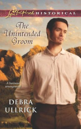 The Unintended Groom (Love Inspired Historical Series)