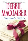 Book Cover Image. Title: Caroline's Child, Author: Debbie Macomber