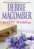 Book Cover Image. Title: Hasty Wedding, Author: Debbie Macomber