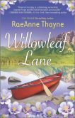 Book Cover Image. Title: Willowleaf Lane (Hope's Crossing Series #5), Author: RaeAnne Thayne