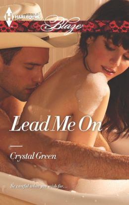 Lead Me On (Harlequin Blaze Series #756)