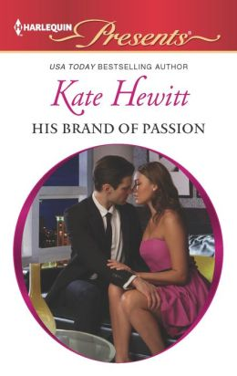His Brand of Passion (Harlequin Presents Series #3156)