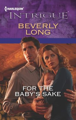 For the Baby's Sake (Harlequin Intrigue Series #1436)