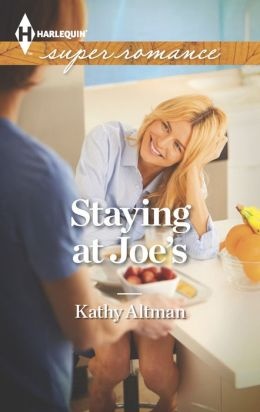 Staying at Joe's (Harlequin Super Romance Series #1868)