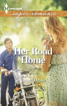 Her Road Home (Harlequin Super Romance Series #1870)
