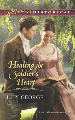 Healing the Soldier's Heart (Love Inspired Historical Series)