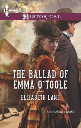 The Ballad of Emma O'Toole (Harlequin Historical Series #1151)