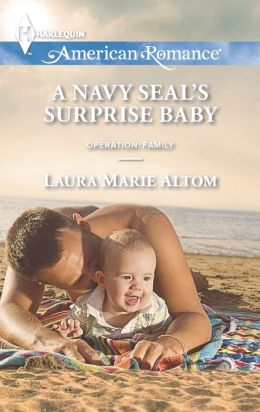 A Navy SEAL's Surprise Baby (Harlequin American Romance Series #1466)