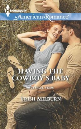 Having the Cowboy's Baby (Harlequin American Romance Series #1468)