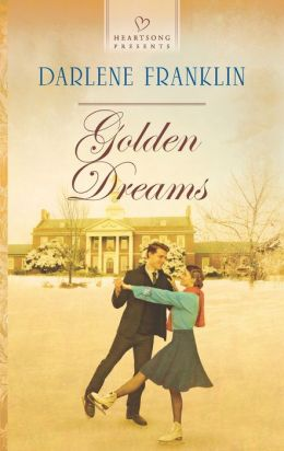 Golden Dreams (Heartsong Presents Series #1061)