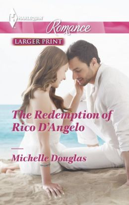 The Redemption of Rico D'Angelo (Harlequin Romance Series #4397)