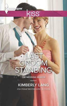 Last Groom Standing (Harlequin Kiss Series #33)