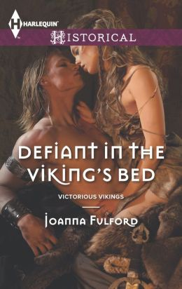 Defiant in the Viking's Bed (Harlequin Historical Series #1158)