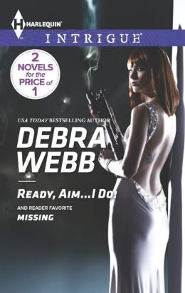 Ready, Aim...I Do! / Missing (Harlequin Intrigue Series #1449)