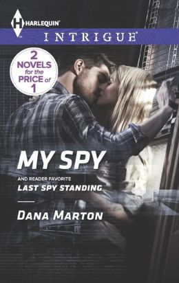 My Spy / Last Spy Standing (Harlequin Intrigue Series #1453)