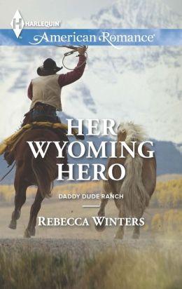 Her Wyoming Hero (Harlequin American Romance Series #1471)