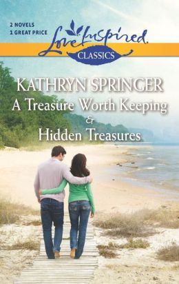 A Treasure Worth Keeping and Hidden Treasures (Love Inspired Classics Series)
