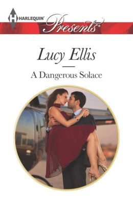 A Dangerous Solace (Harlequin Presents Series #3189)