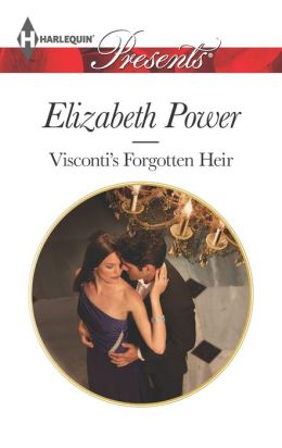 Visconti's Forgotten Heir (Harlequin Presents Series #3191)