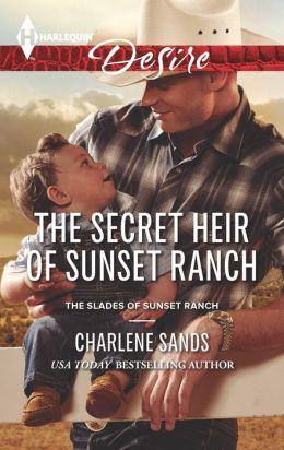 The Secret Heir of Sunset Ranch (Harlequin Desire Series #2263)