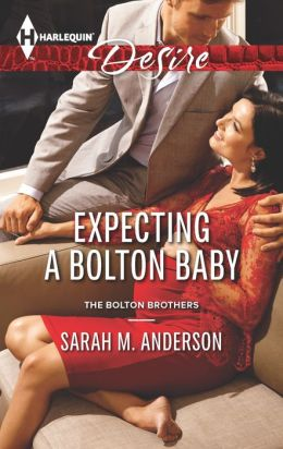 Expecting a Bolton Baby (Harlequin Desire Series #2267)