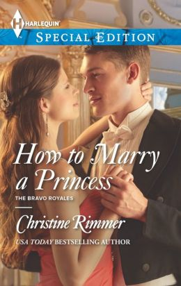 How to Marry a Princess (Harlequin Special Edition Series #2294)