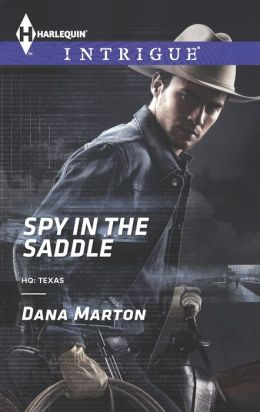 Spy in the Saddle (Harlequin Intrigue Series #1459)