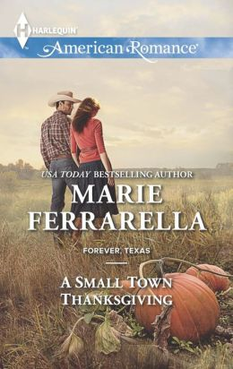 A Small Town Thanksgiving (Harlequin American Romance Series #1475)