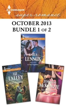Harlequin Superromance October 2013 - Bundle 1 of 2: His Brown-Eyed Girl\In This Together\Not Another Wedding